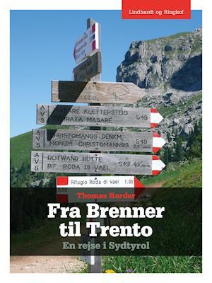 Fra Brenner til Trento - En rejse i Sydtyrol af Thomas Harder