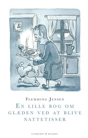 Bog, hæftet En lille bog om glæden ved at blive nattetisser af Flemming Jensen