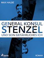 Generalkonsul Stenzel und sein gefährliches Ich af Max Halbe