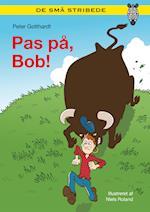 Pas på, Bob! (De små stribede)
