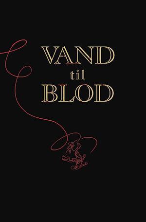 Bog indbundet Vand til blod af Morten Dürr