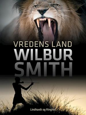 Vredens land af Wilbur Smith