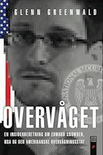 Overvåget - en insiderberetning om Edward Snowden, NSA og den amerikanske overvågningsstat af Glenn Greenwald