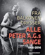 Fra balkonen drysser alle Peter A.G.s sange 1966-2014