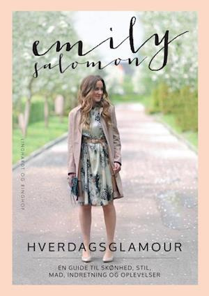 Bog, indbundet Hverdagsglamour af Emily Salomon