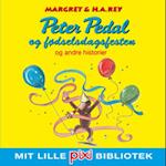 Peter Pedal og fødselsdagsfesten og andre historier af H A Rey