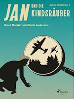 Jan und die Kindsräuber (Jan als Detektiv, nr. 3)