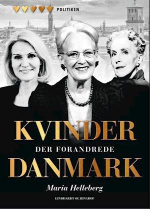 Bog, indbundet Kvinder der forandrede Danmark af Maria Helleberg