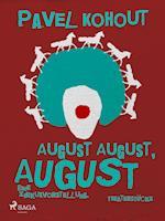 August August, August. Eine Zirkusvorstellung