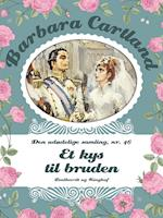 Et kys til bruden (Barbara Cartland Den udødelige samling, nr. 46)