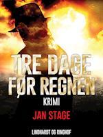 Tre dage før regnen af Jan Stage