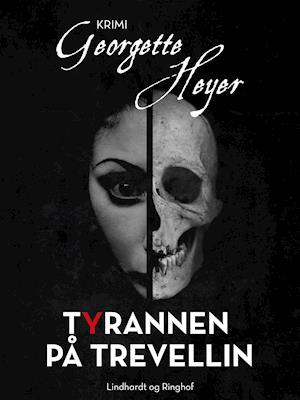 Tyrannen på Trevellin af Georgette Heyer