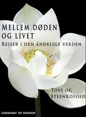 Mellem døden og livet af Tove Kofoed Steen Kofoed