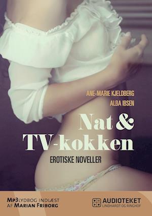 Billede af Nat & TV-kokken - erotiske noveller-Ane Marie Kjeldberg-Lydbog