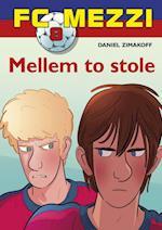 Mellem to stole (FC Mezzi, nr. 8)