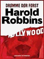 Drømme dør først af Harold Robbins