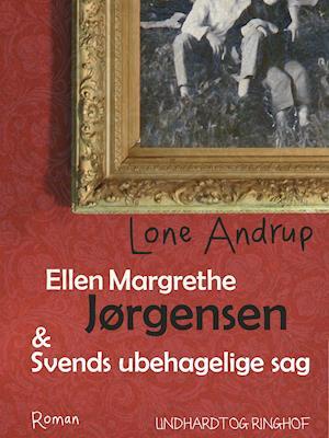 Ellen Margrethe Jørgensen & Svends ubehagelige sag af Lone Andrup