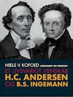 Et livsvarigt venskab. H.C. Andersen og B.S. Ingemann