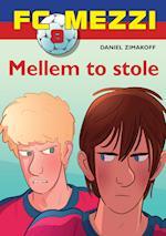 Mezzi 8: Mellem to stole (FC Mezzi, nr. 8)