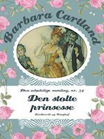 Den stolte prinsesse (Barbara Cartland Den udødelige samling, nr. 54)