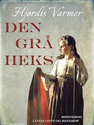 Den grå heks (1. del af serie) af Hjørdis Varmer