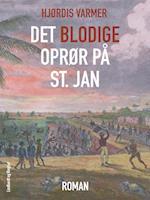 Det blodige oprør på St. Jan af Hjørdis Varmer