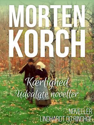 Kærlighed af Morten Korch