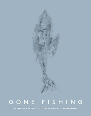 Bog, indbundet Gone fishing af Mikkel Karstad