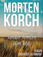 Under himlen den blå af Morten Korch