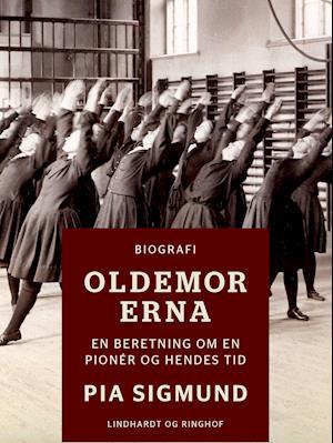 Oldemor Erna - En beretning om en pionér og hendes tid af Pia Sigmund