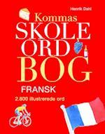 Kommas skoleordbog - FRANSK over 2800 illustrerede ord af Henrik Dahl