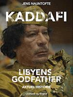 Kaddafi, Libyens Godfather