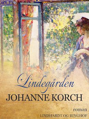 Lindegården af Johanne Korch
