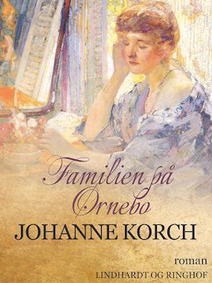 Familien på Ørnebo af Johanne Korch