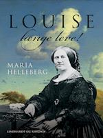 Louise længe leve!: historisk portræt