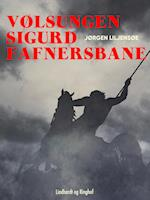 Vølsungen Sigurd Fafnersbane af Jørgen Liljensøe