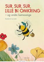 Sur, sur, sur, lille bi omkring - og andre børnesange
