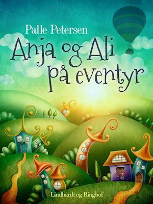 Anja og Ali på eventyr af Palle Petersen