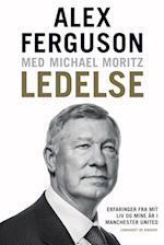 Ledelse - Erfaringer fra mit liv og mine år i Manchester United