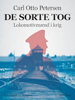 De sorte tog: lokomotivmænd i krig af Carl Otto Petersen Carl Otto Petersen