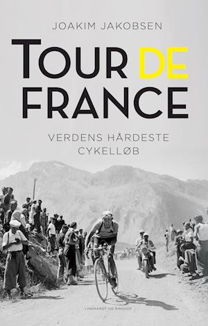 Tour de France - Verdens hårdeste cykelløb