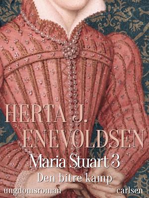 Billede af Maria Stuart - Den bitre kamp-Herta J. Enevoldsen-E-bog
