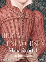 Maria Stuart - Den bitre kamp (Maria Stuart, nr. 3)