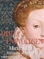 Maria Stuart - Prinsesse af Frankrig (Maria Stuart, nr. 1)