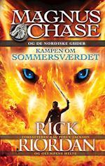 Magnus Chase og de nordiske guder - Kampen om sommersværdet (Magnus Chase og de nordiske guder, nr. 1)
