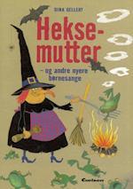 Heksemutter - og andre børnesange