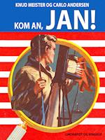 Kom an, Jan!