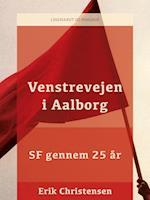 Venstrevejen i Aalborg: SF gennem 25 år