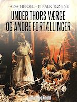 Under Thors værge og andre fortællinger af Ada Hensel, P. Falk Rønne