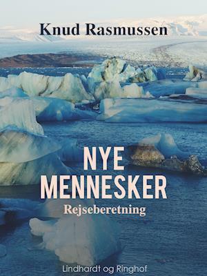 Nye mennesker af Knud Rasmussen